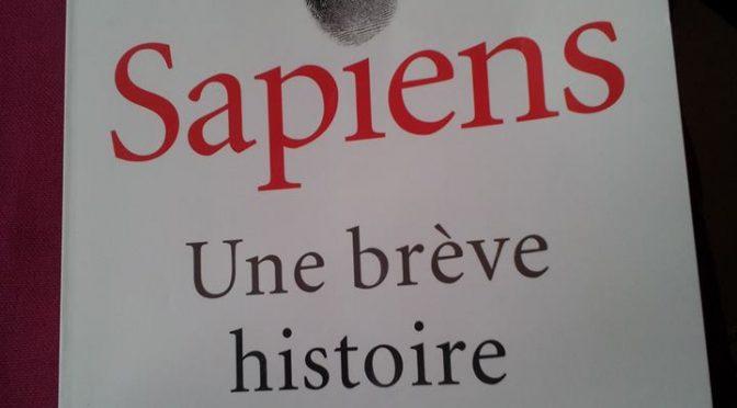Homo Sapiens, une brève histoire de l'humanité