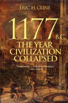 1177 av JC Eric H. Cline : Le jour où la civilisation s'est effondrée