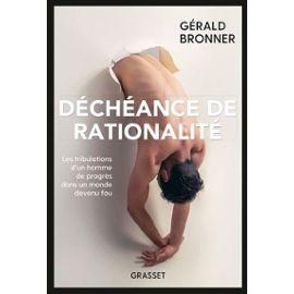 Gérald Bronner, Déchéance de rationalité