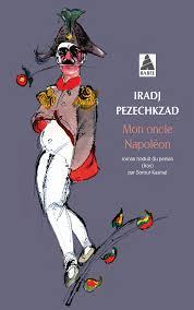 Mon oncle Napoléon, de Iradj Pezechkzad