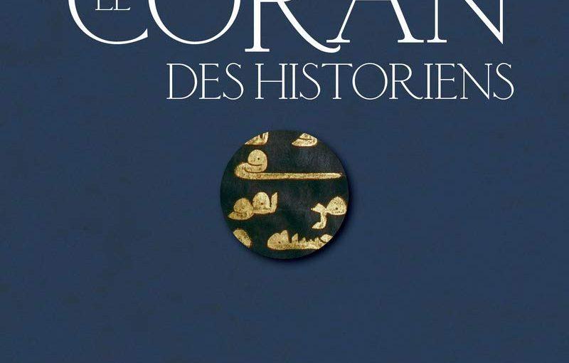 Le Coran des historiens, tome 1 (synthèse 1/2)